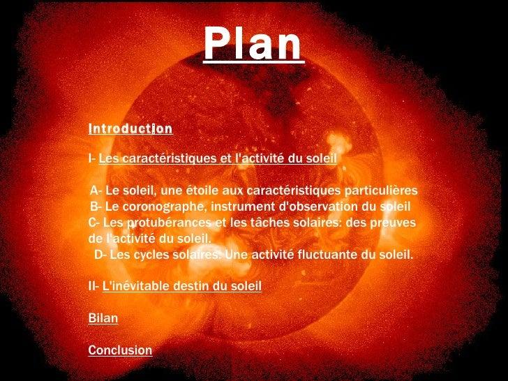Chronique d'une mort annoncée Plan Introduction I-  Les caractéristiques et l'activité du soleil A- Le soleil, une étoile ...