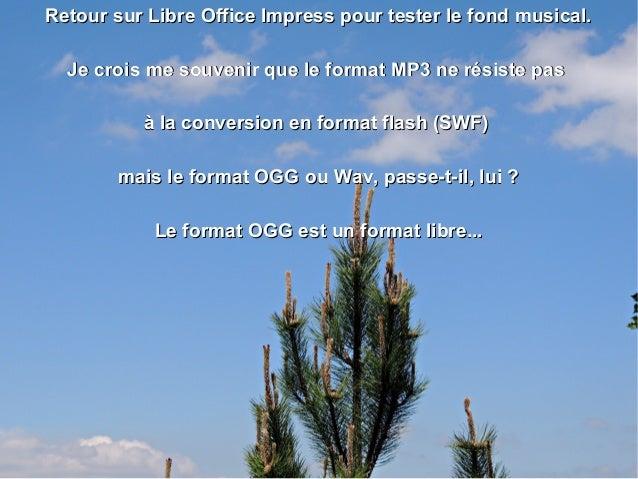 Retour sur Libre Office Impress pour tester le fond musical.Retour sur Libre Office Impress pour tester le fond musical. J...