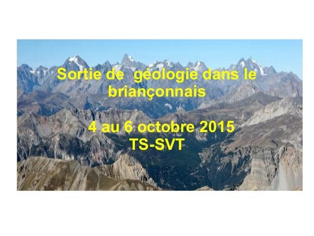 Sortie de géologie dans le briançonnais 4 au 6 octobre 2015 TS-SVT