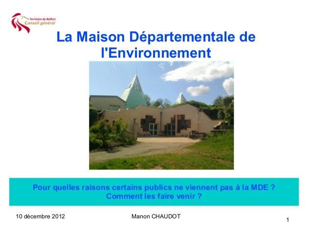 La Maison Départementale de                   lEnvironnement     Pour quelles raisons certains publics ne viennent pas à l...