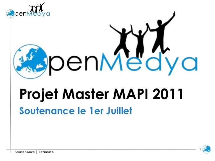 Soutenance le 1er Juillet  <ul><li>Projet Master MAPI 2011  </li></ul>Soutenance | Fatimata