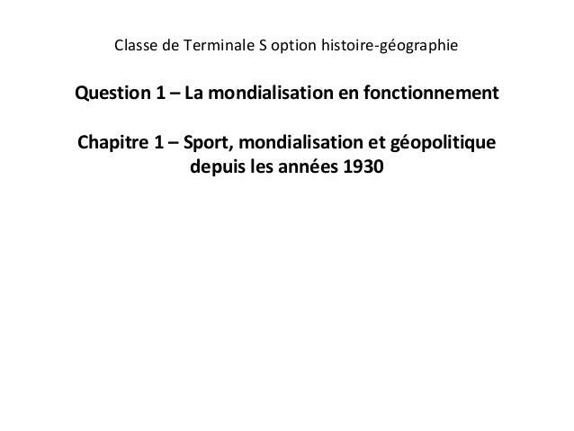 Classe de Terminale S option histoire-géographieQuestion 1 – La mondialisation en fonctionnementChapitre 1 – Sport, mondia...