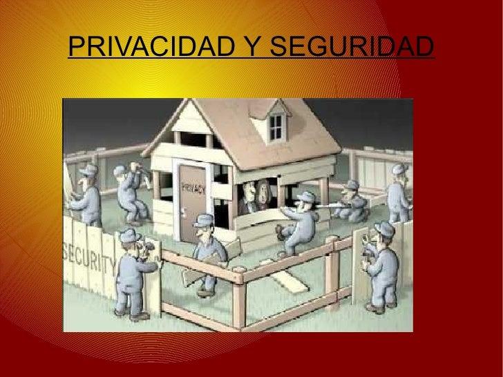PRIVACIDAD Y SEGURIDAD