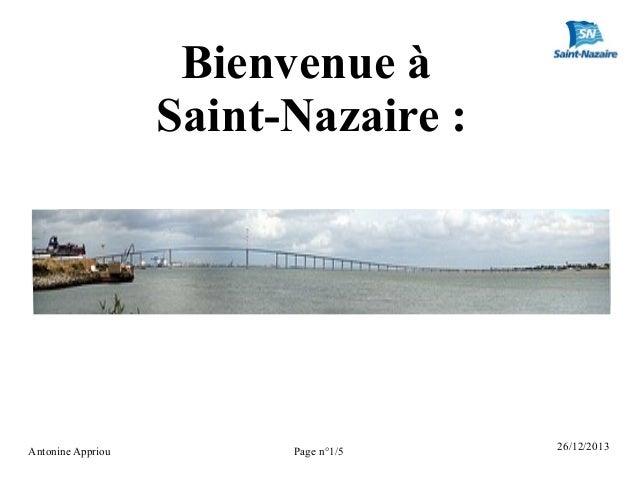 Bienvenue à Saint-Nazaire :  Antonine Appriou  Page n°1/5  26/12/2013
