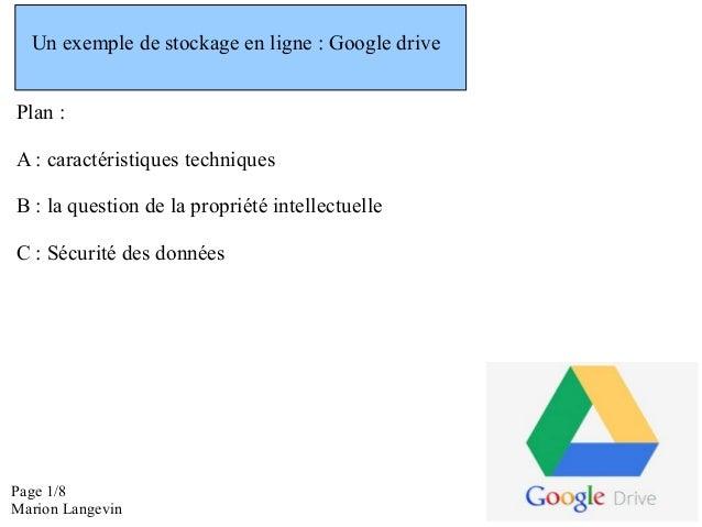 Un exemple de stockage en ligne : Google drive Plan : A : caractéristiques techniques B : la question de la propriété inte...