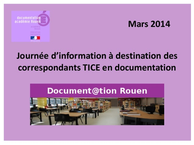 Journée d'information à destination des correspondants TICE en documentation Mars 2014