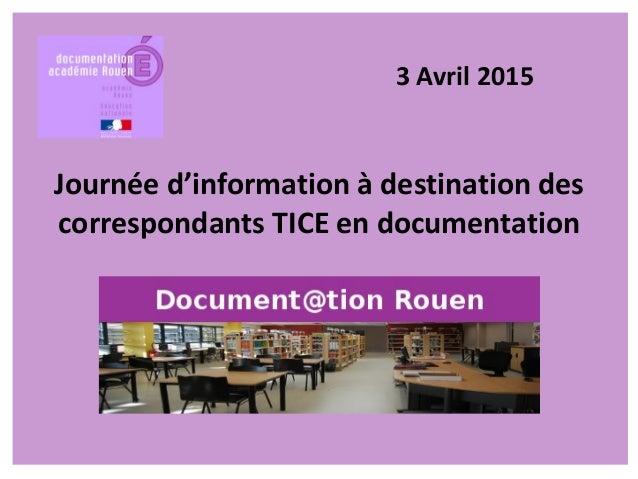 Journée d'information à destination des correspondants TICE en documentation 3 Avril 2015
