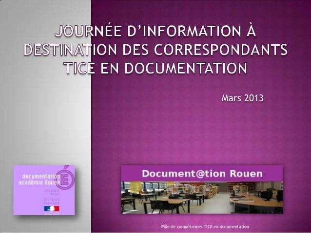Mars 2013Pôle de compétences TICE en documentation