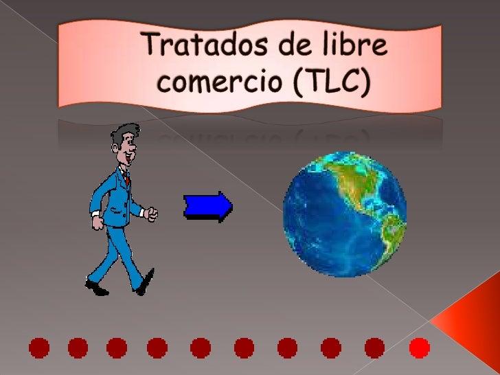 Tratados de libre comercio (TLC)<br />