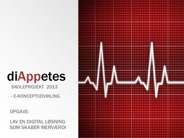 Skoleprojekt 2013 - en app til diabetes