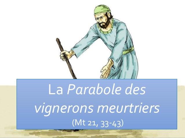 La Parabole des vignerons meurtriers (Mt 21, 33-43)