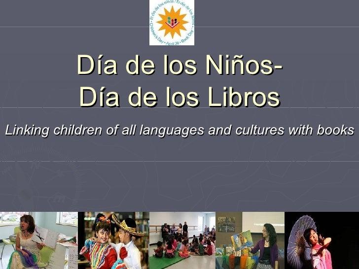 Día de los Niños- Día de los Libros Linking   children of all languages and cultures with books