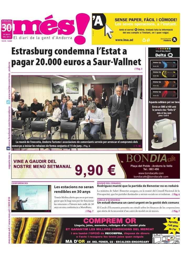 dimecres30 de maig deL 2012NÚm. 1658                                           Estrasburg condemna l'Estat a              ...