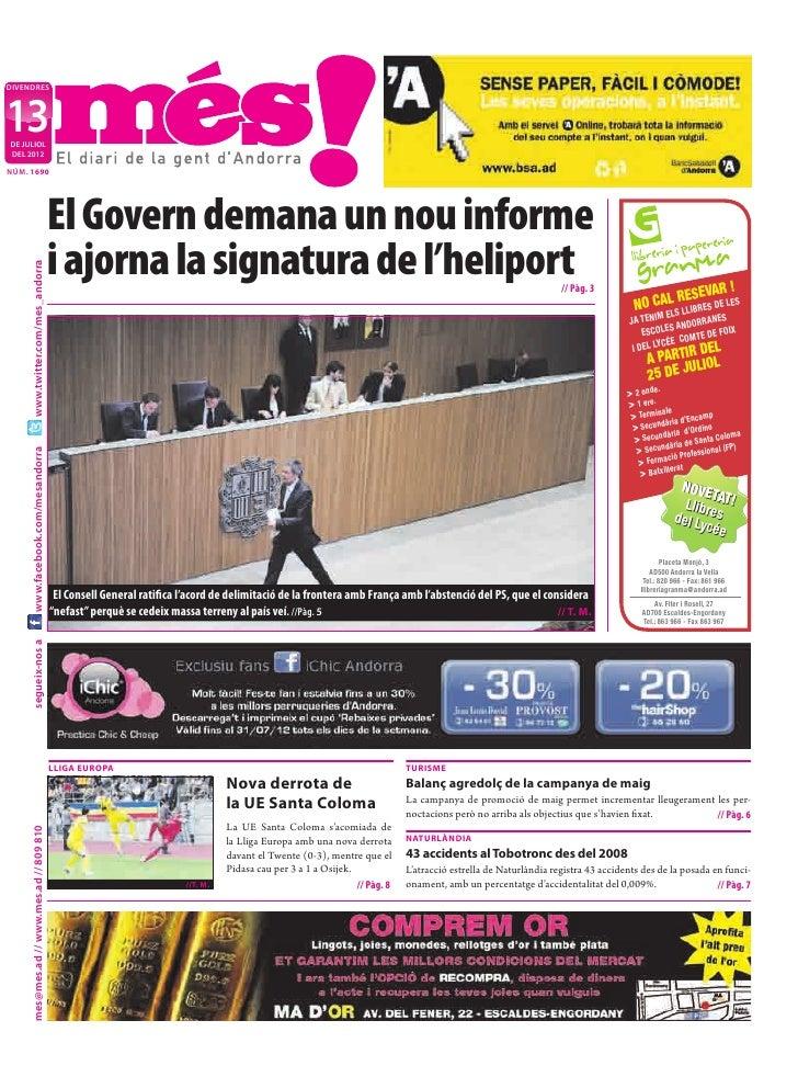 DIVENDRES13DE JULIOLDEL 2012NÚM. 1690                                           El Govern demana un nou informe           ...