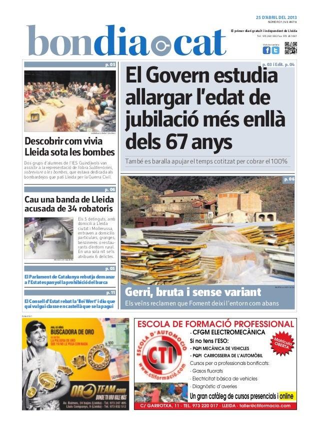 25 D'ABRIL DEL 2013Tel.: 973 260 065 Fax: 973 261 067El primer diari gratuït i independent de LleidaVisita'ns també a:Desc...
