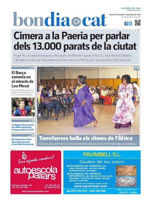 30 D'ABRIL DEL 2013Tel.: 973 260 065 Fax: 973 261 067El primer diari gratuït i independent de LleidaVisita'ns també a:Cime...