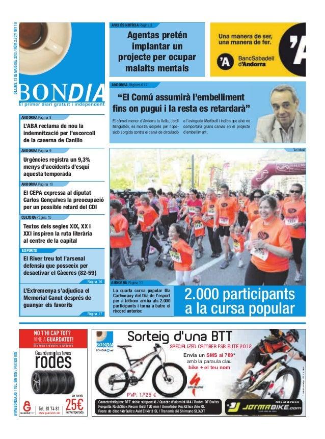 WWW.BONDIA.AD/TEL.808888/FAX828888DILLUNS,13DEMAIGDEL2013/NÚM.2.307/ANY10Els teus trasters a AndorraPertemporadawww.guarda...