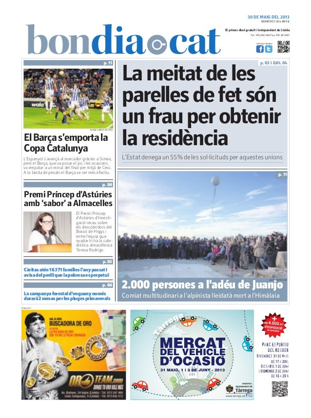 Tel.: 973 260 065 Fax: 973 261 067El primer diari gratuït i independent de LleidaVisita'ns també a:30 DE MAIG DEL 2013ElBa...