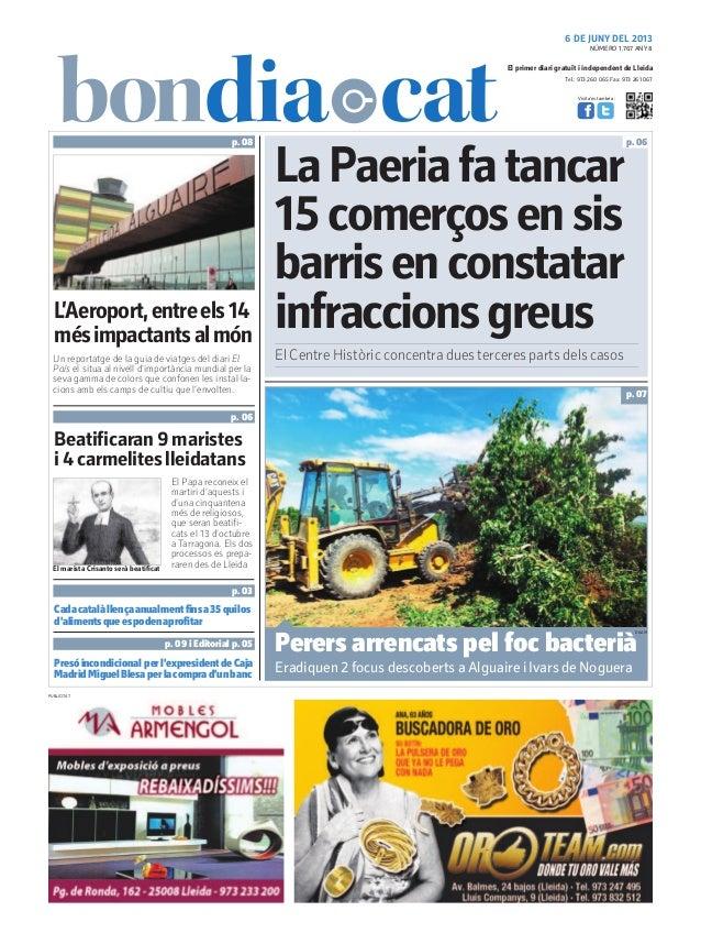Tel.: 973 260 065 Fax: 973 261 067El primer diari gratuït i independent de LleidaVisita'ns també a:6 DE JUNY DEL 2013L'Aer...