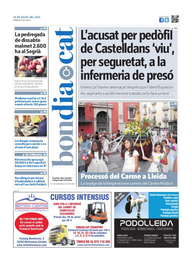 16 DE JULIOL DEL 2013 Tel.: 973 260 065 Fax: 973 261 067 El primer diari gratuït i independent de Lleida Visita'ns també a...