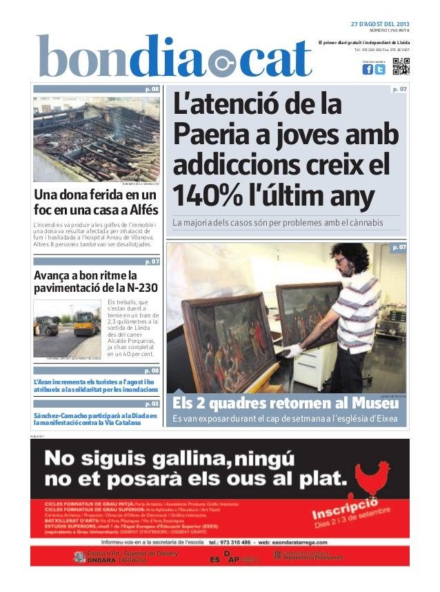 27 D'AGOST DEL 2013 Tel.: 973 260 065 Fax: 973 261 067 El primer diari gratuït i independent de Lleida Visita'ns també a: ...