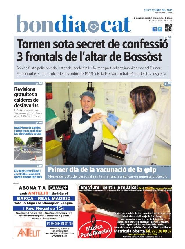 15 D'OCTUBRE DEL 2013 NÚMERO 1.810 ANY 8  El primer diari gratuït i independent de Lleida Tel.: 973 260 065 Fax: 973 261 0...