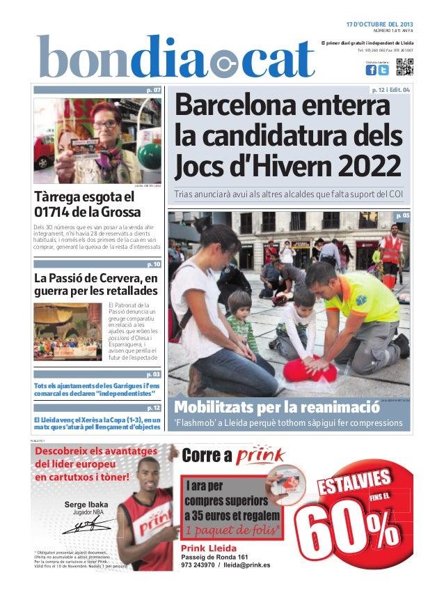 17 D'OCTUBRE DEL 2013 NÚMERO 1.811 ANY 8  El primer diari gratuït i independent de Lleida Tel.: 973 260 065 Fax: 973 261 0...