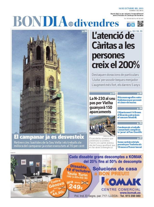 18 DE OCTUBRE DEL 2013 NÚMERO 1.812 ANY 8  Aquest diari es ven conjunta i inseparablement amb El Periódico de Catalunya de...
