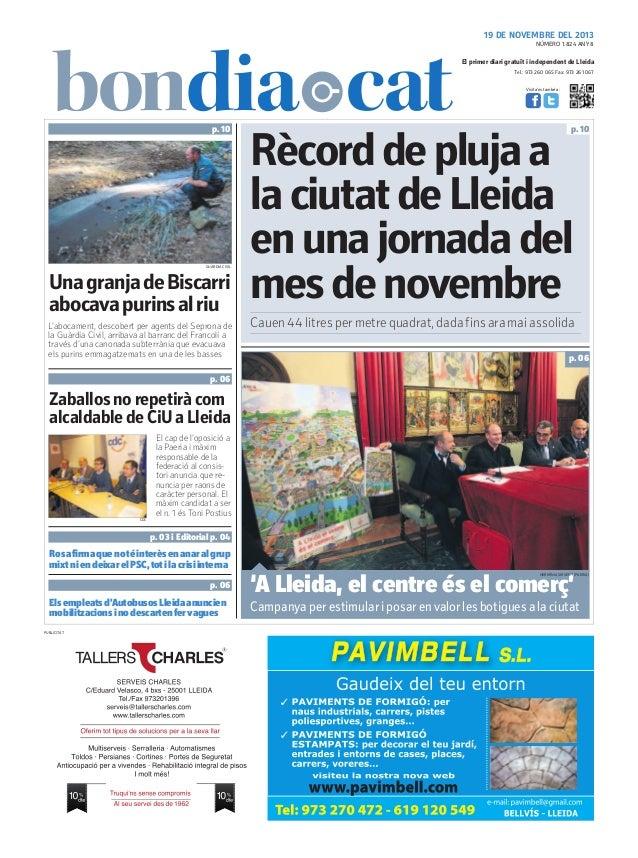 19 DE NOVEMBRE DEL 2013 NÚMERO 1.824 ANY 8  El primer diari gratuït i independent de Lleida Tel.: 973 260 065 Fax: 973 261...