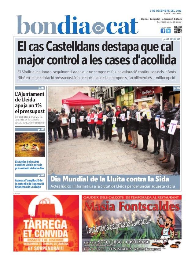 3 DE DESEMBRE DEL 2013 NÚMERO 1.830 ANY 8  El primer diari gratuït i independent de Lleida Tel.: 973 260 065 Fax: 973 261 ...
