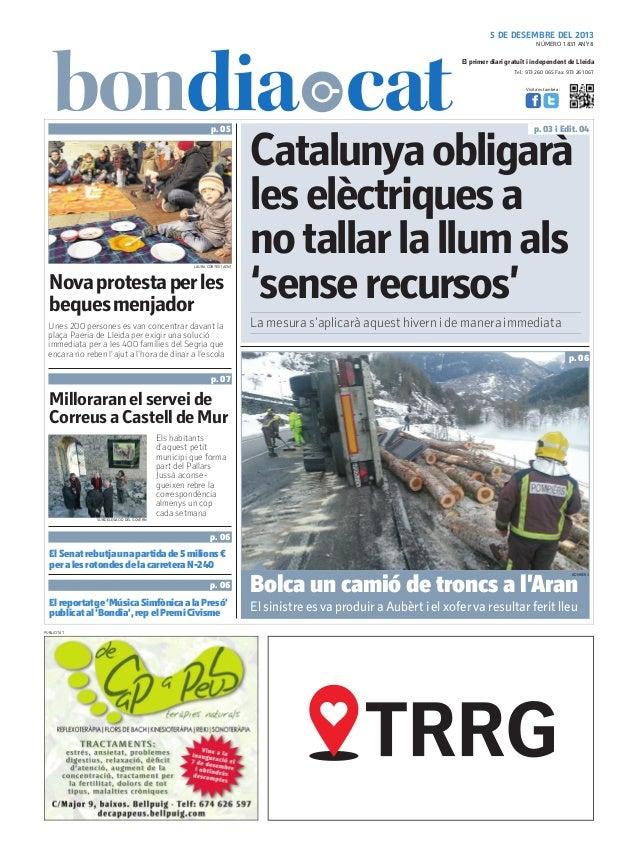 5 DE DESEMBRE DEL 2013 NÚMERO 1.831 ANY 8  El primer diari gratuït i independent de Lleida Tel.: 973 260 065 Fax: 973 261 ...
