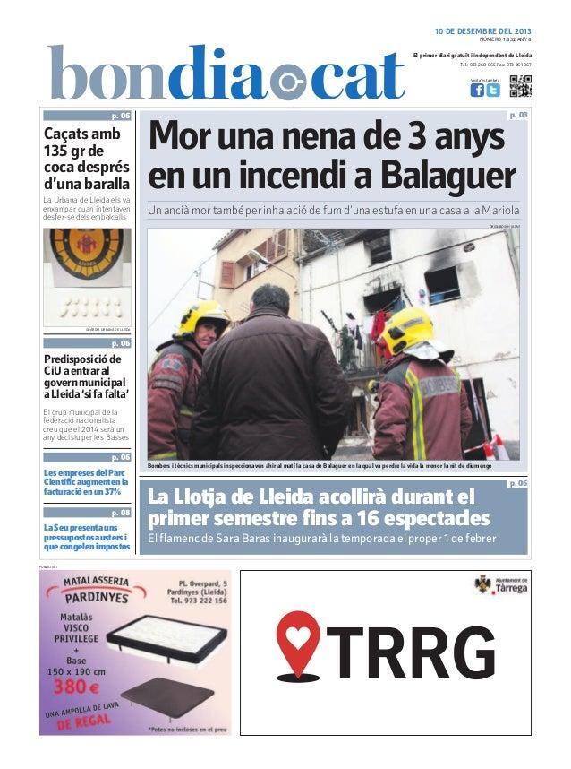 10 DE DESEMBRE DEL 2013 NÚMERO 1.832 ANY 8  El primer diari gratuït i independent de Lleida Tel.: 973 260 065 Fax: 973 261...