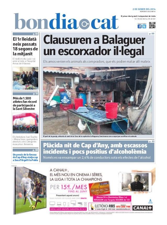 2 DE GENER DEL 2014 NÚMERO 1.840 ANY 8  El primer diari gratuït i independent de Lleida Tel.: 973 260 065 Fax: 973 261 067...