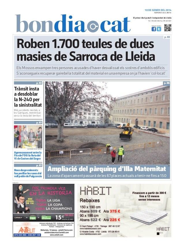 10 DE GENER DEL 2014 NÚMERO 1.844 ANY 8  El primer diari gratuït i independent de Lleida Tel.: 973 260 065 Fax: 973 261 06...