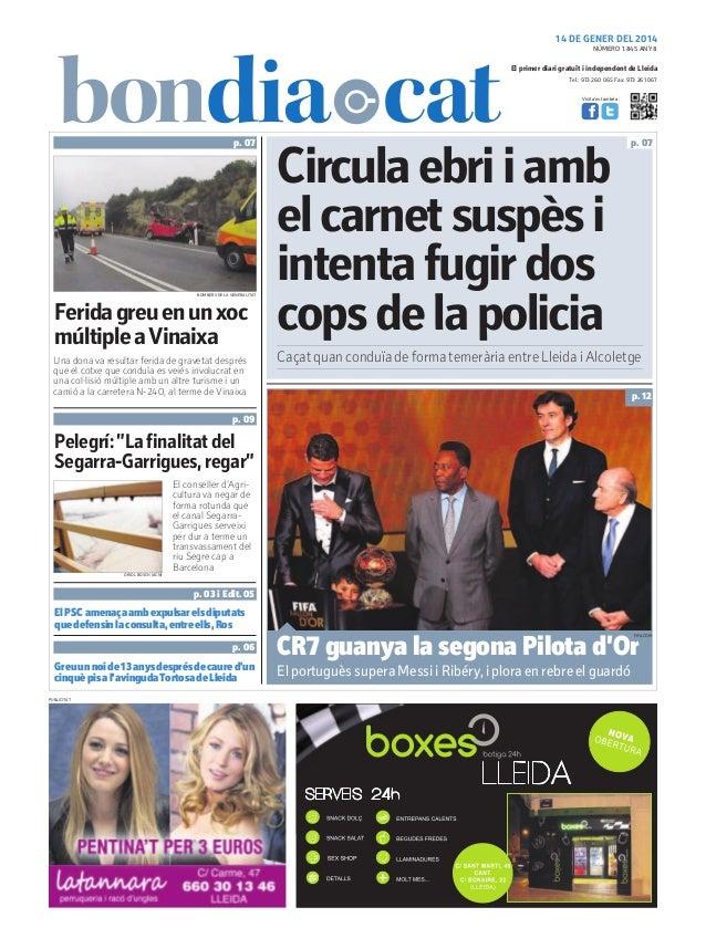 14 DE GENER DEL 2014 NÚMERO 1.845 ANY 8  El primer diari gratuït i independent de Lleida Tel.: 973 260 065 Fax: 973 261 06...