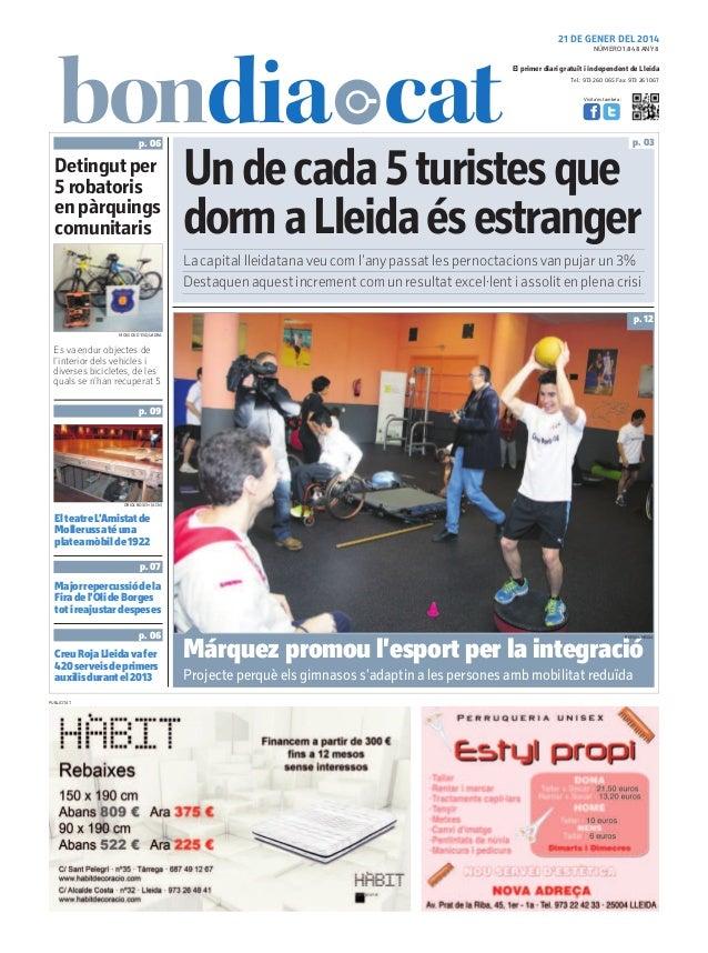 21 DE GENER DEL 2014 NÚMERO 1.848 ANY 8  El primer diari gratuït i independent de Lleida Tel.: 973 260 065 Fax: 973 261 06...
