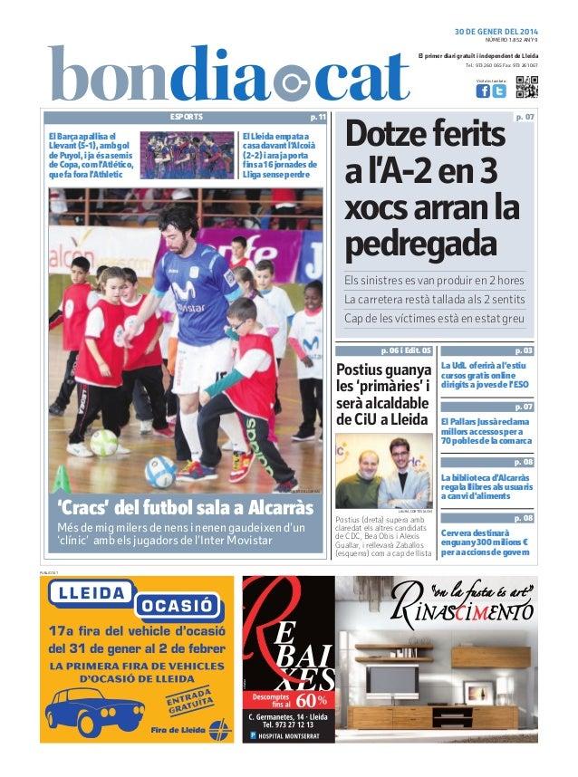 30 DE GENER DEL 2014 NÚMERO 1.852 ANY 9  El primer diari gratuït i independent de Lleida Tel.: 973 260 065 Fax: 973 261 06...
