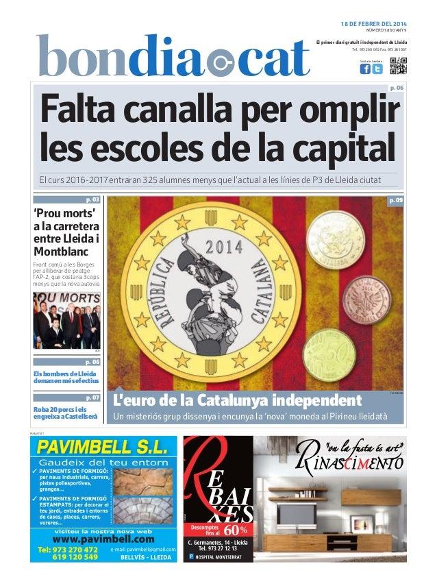 18 DE FEBRER DEL 2014 NÚMERO 1.860 ANY 9  El primer diari gratuït i independent de Lleida Tel.: 973 260 065 Fax: 973 261 0...