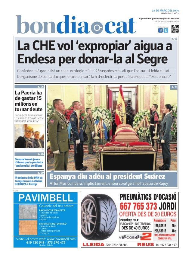 Tel.: 973 260 065 Fax: 973 261 067 El primer diari gratuït i independent de Lleida Visita'ns també a: 25 DE MARÇ DEL 2014 ...