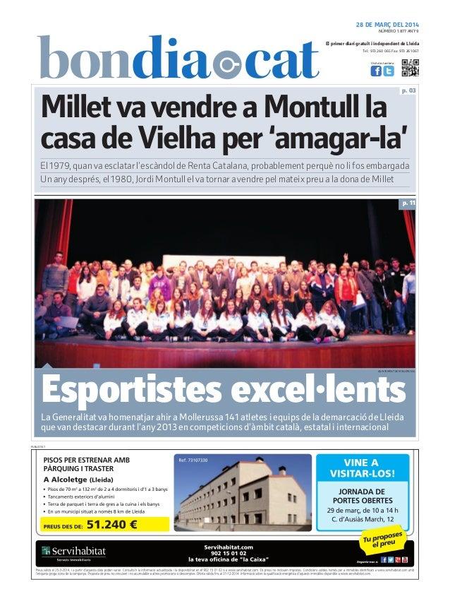 Tel.: 973 260 065 Fax: 973 261 067 El primer diari gratuït i independent de Lleida Visita'ns també a: 28 DE MARÇ DEL 2014 ...