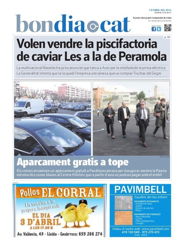 1 D'ABRIL DEL 2014 Tel.: 973 260 065 Fax: 973 261 067 El primer diari gratuït i independent de Lleida Visita'ns també a: V...