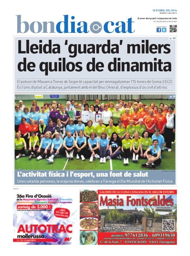 10 D'ABRIL DEL 2014 Tel.: 973 260 065 Fax: 973 261 067 El primer diari gratuït i independent de Lleida Visita'ns també a: ...