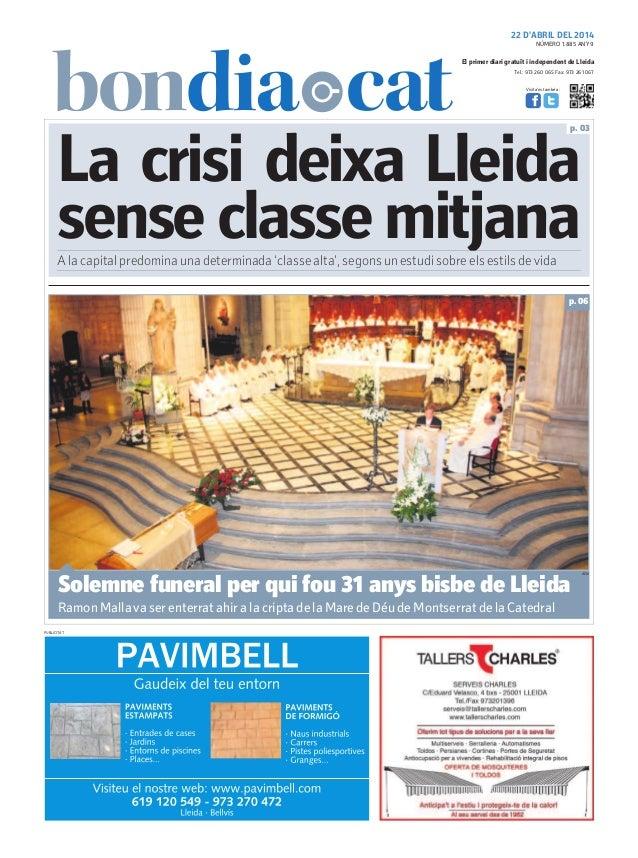 22 D'ABRIL DEL 2014 Tel.: 973 260 065 Fax: 973 261 067 El primer diari gratuït i independent de Lleida Visita'ns també a: ...
