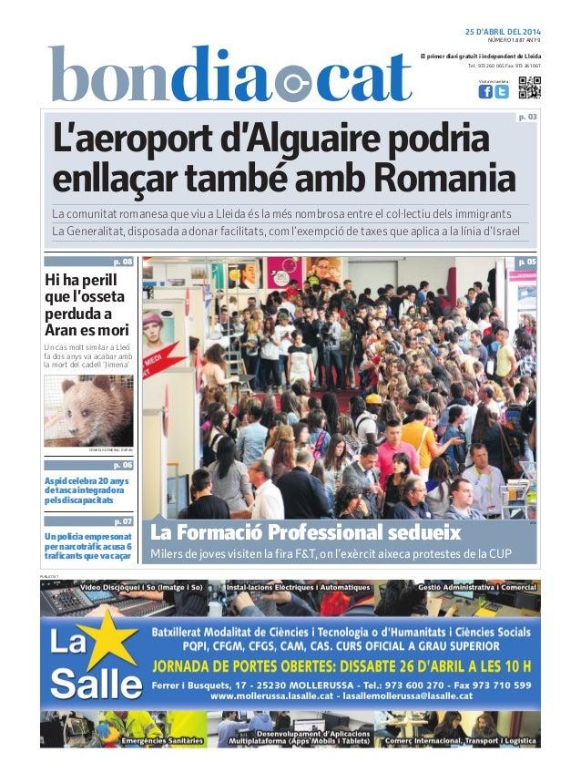 25 D'ABRIL DEL 2014 Tel.: 973 260 065 Fax: 973 261 067 El primer diari gratuït i independent de Lleida Visita'ns també a: ...