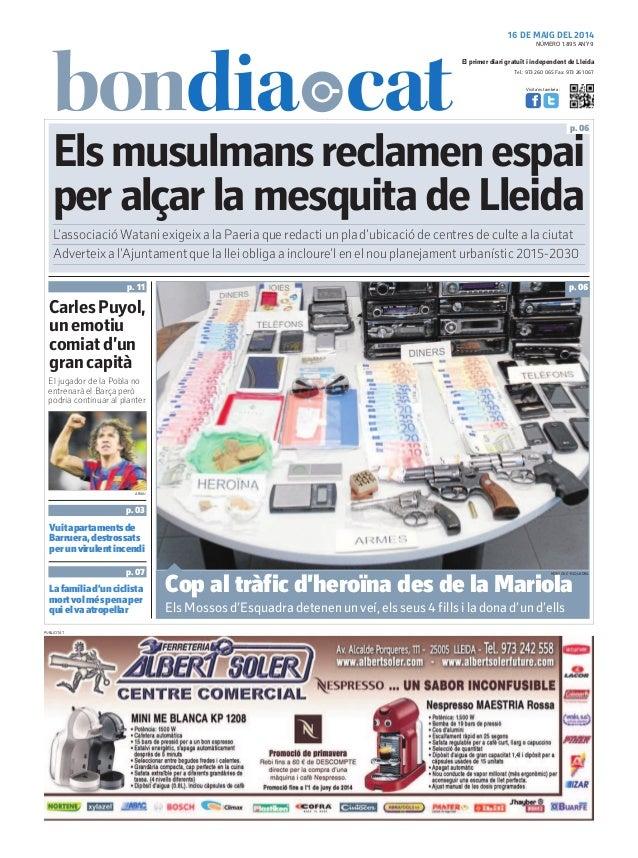 Tel.: 973 260 065 Fax: 973 261 067 El primer diari gratuït i independent de Lleida Visita'ns també a: 16 DE MAIG DEL 2014 ...