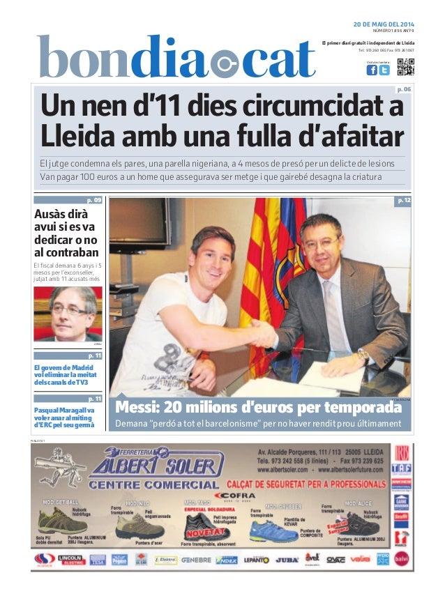 Tel.: 973 260 065 Fax: 973 261 067 El primer diari gratuït i independent de Lleida Visita'ns també a: 20 DE MAIG DEL 2014 ...