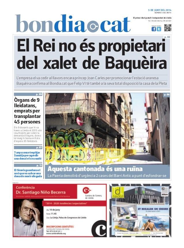 Tel.: 973 260 065 Fax: 973 261 067 El primer diari gratuït i independent de Lleida Visita'ns també a: 5 DE JUNY DEL 2014 E...