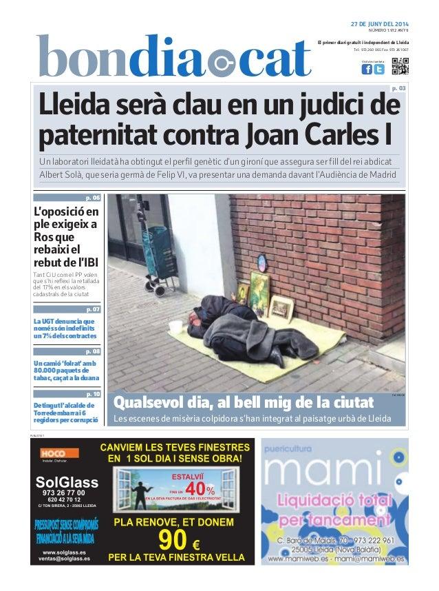 Tel.: 973 260 065 Fax: 973 261 067 El primer diari gratuït i independent de Lleida Visita'ns també a: 27 DE JUNY DEL 2014 ...