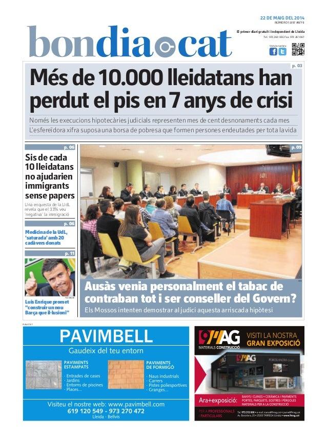 Tel.: 973 260 065 Fax: 973 261 067 El primer diari gratuït i independent de Lleida Visita'ns també a: 22 DE MAIG DEL 2014 ...