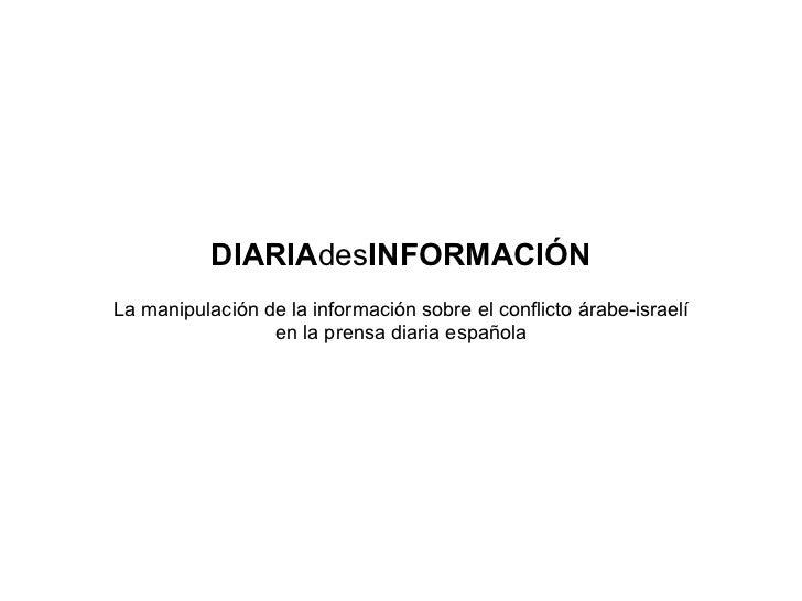 DIARIA des INFORMACIÓN La manipulación de la información sobre el conflicto árabe-israelí en la prensa diaria española